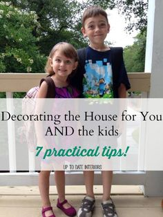 Decorating for You and the Kids {updated} - Up to Date Interiors-- I have 9 kids and find this to be excellent advice.