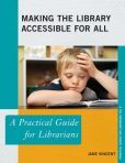 Making the Library Accessible for All : a Practical Guide for Librarians  by  Jane Vincent  #DOEbibliography