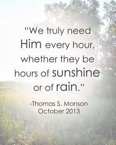Thomas S. Monson LDS Quote General Conference October 2013 mormon, father quotes lds, lds church quotes, church of jesus christ of lds, lds quotes thomas s monson, thomas s monson quotes, lds inspirational quotes, inspirational lds quotes, lds fathers day quotes