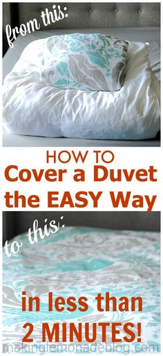No more wrestling with that stinkin' duvet cover! How to cover a duvet the EASY way in UNDER two minutes! Via makinglemonadeblog.com