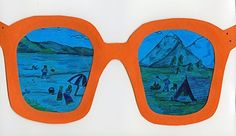 End of the year art project idea - make sunglasses and draw reflection pictures of how you want to spend your summer. Could do in fall too of how the kids spent their vacation.