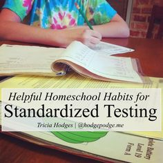 Helpful #Homeschool Habits for Standardized Testing www.hodgepodge.me