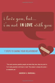 I Love You, but I'm Not IN Love with You: Seven Steps to Saving Your Relationship $10.03