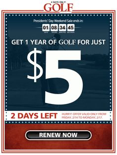 "Golf Magazine used a countdown clock and time-sensitive creative to promote a limited-time offer. The number of days displayed in the ""2 days left"" banner you see here changed depending on the day the subscriber opened the message. #emailmarketing #countdownclock #realtime #media"