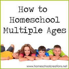 How to Homeschool Multiple Ages - tips for teaching different grade levels when homeschooling