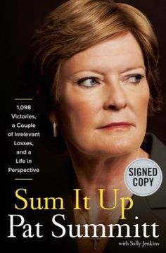Sum It Up: A Thousand and Ninety-Eight Victories, a Couple of Irrelevant Losses, and a Life in Perspective (Signed Edition)