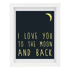 I Love You To The Moon And Back Typography Art Print by ColourscapeStudios