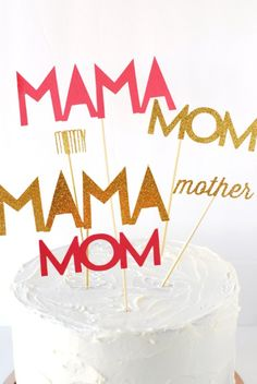 diy typography cake toppers / mothers day
