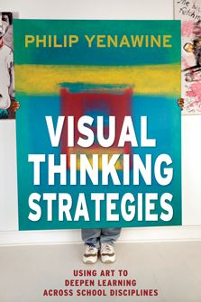 """COMING SOON - Availability: http://130.157.138.11/record=Visual Thinking Strategies Using Art to Deepen Learning Across School Disciplines-Philip Yenawine """"What's going on in this picture?"""" With this one question and a carefully chosen work of art, teachers can start their students down a path toward deeper learning and other skills now encouraged by the Common Core State Standards."""
