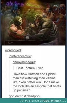 Deadpool is the best.