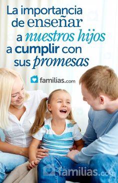 El enseñar a nuestros hijos a hacer y cumplir promesas sencillas les brinda la fundación para hacer y cumplir promesas mucho más importantes cuando se...