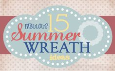 Get Inspired: 15 Fabulous DIY Summer Wreaths - How to Nest for Less™