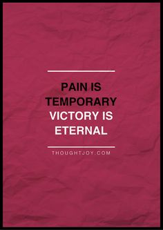Pain is temporary, Victory is eternal.    #fitness #sports #training #quotes