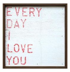 Every Day I Love You' Red Block Reclaimed Wood Wall Art - S