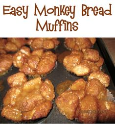 "Monkey Bread Muffins Recipe. (Use a cookie sheet under the muffin tin. Don't need to fill the cups very much. 1 can of ""grands"" makes 12. Half the recipe for topping and sugar mixture.)"