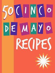 Mums make lists ...: Cinco de Mayo Recipes