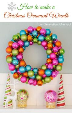 How to make a Christmas wreath using bright colorful ornaments in 20 minutes - Four Generations One Roof