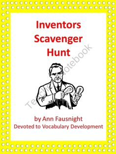 Inventors Scavenger Hunt from Devoted to Vocabulary Dev on TeachersNotebook.com (8 pages)  - Students will learn about inventors and their inventions that have brought changes in communication, transportation, farming, and medicine.