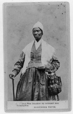"Sojourner Truth ( c. 1797 – November 26, 1883), an African-American abolitionist and women's rights activist. Truth was born into slavery but escaped with her infant daughter to freedom in 1826. After going to court to recover her son, she became the first black woman to win such a case against a white man. Her best-known speech on gender inequalities, ""Ain't I a Woman?"", was delivered in 1851 at the Ohio Women's Rights Convention.  http://en.m.wikipedia.org/wiki/Sojourner_Truth"