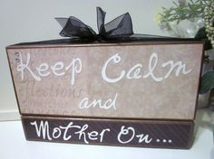 Keep Calm and Mother On Wood Block Set by ThoughtsAndBlocks, $22.00