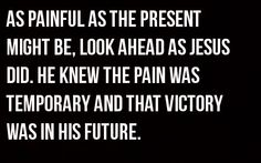 Pain was only temporary victori, god, inspir quot, faith, jesus, christian quotes, pain, word, live