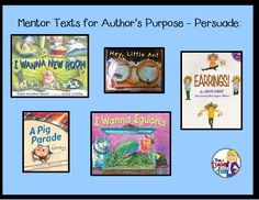 Great mentor texts for author's purpose: To Persuade.