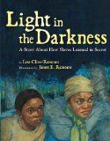 Light in the Darkness: A Story about How Slaves Learned in Secret by Lesa Cline-Ransome | Picture This! Teaching with Picture Books