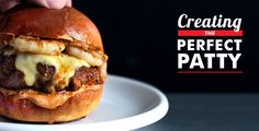 Creating The Perfect Patty