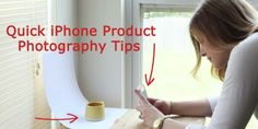 Quick iPhone Product Photography Tips