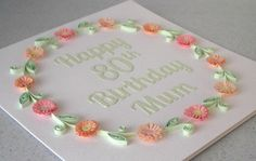 Quilled 80th birthday card, paper quilling, personalized