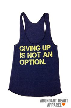 Fitness Clothing- Giving up is not an option.. $24.00, via Etsy.