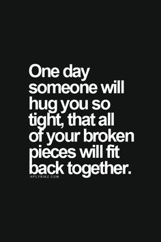 cant wait, broken piec, love quotes back together, thought, son
