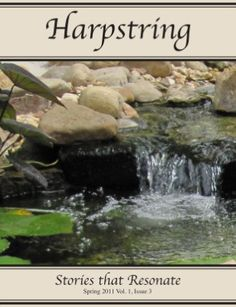Spring 2011, With stories by Ben Erlichman, Jean Kinsey, Matthew J. Mimnaugh, Julie Ann Monzi, Adam Swenson, and John Turney, editor Rowena Kuo features Written World Communication's newest endeavors in this latest issue of Harpstring Magazine.