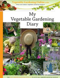 Click Here for a Free PDF Vegetable Gardening Diary - Vegetable Garden Worksheets for Planning Your Home Garden; a Gardening Diary, Zone Chart, and Planting Guide!