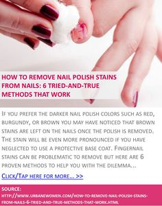 How to remove nail polish stains from nails: 6 tried-and-true methods that work - Click for more: http://www.urbanewomen.com/how-to-remove-nail-polish-stains-from-nails-6-tried-and-true-methods-that-work.html