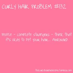 hair down, life, curls, people, natural curly hair problems, true stories, cur hair, thing