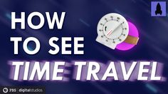 How to See Time Travel!!!