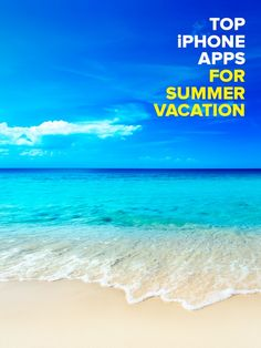 Here are some fantastic apps to help you get the most out of your vacation.