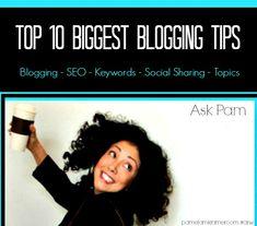 Top 10 Biggest Blogging Tips by @PamelaMKramer #blogging #arw