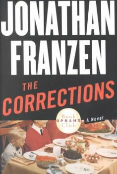 2001 - The Corrections by Jonathan Franzen - Enid Lambert begins to worry about her husband when he begins to withdraw and lose himself in negativity and depression as he faces Parkinson's disease.
