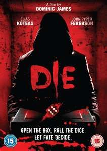 DIE....Kind of like a SAW Movie in a way.  People get kidnapped and forced to play a game which decides whether they live or die and the method they will die based on the number they roll on dice.