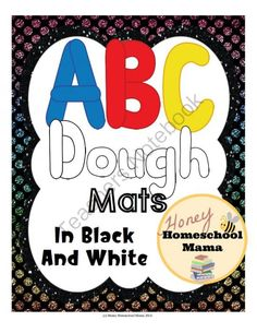 ABC Dough Mats for Practicing the Alphabet with Dough, Black and White, 92 Pages from HoneyHomeschoolMama on TeachersNotebook.com -  (92 pages)  - ABC Dough Mats are perfect for students to practice making their letters with dough. There are lots of options to give variety and they are easy to print off, laminate, and let the fun begin!