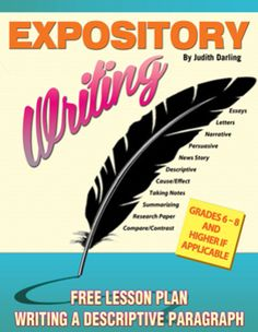 FREE EXPOSITORY WRITING LESSON PLAN - Writing a Descriptive Paragraph:  This expository writing lesson is student directed because it guides the students through the process of writing a descriptive paragraph, up to and including grading their own final paper before turning it in for teacher evaluation.
