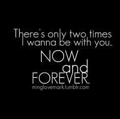 thing call, 50 shade, romant heart, quotes motorcycle, two hearts, amour quotes, i wanna be with you quotes, wedding quotes, i wanna be with you forever