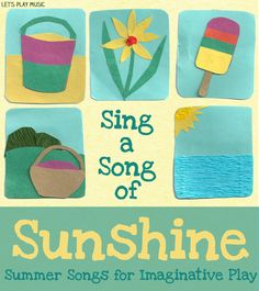 Sing a Song Of Sunshine : Summer songs for Imaginative Play