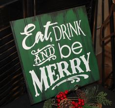 EAT DRINK and be MERRY Sign/Christmas Sign/Green/White/Christmas Party Decor. $19.95, via Etsy.
