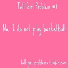 basketball, tallgirlproblems, laugh, tall girl problem #1, volleyball, funni, play basketbal, tall girl problems, tall girls