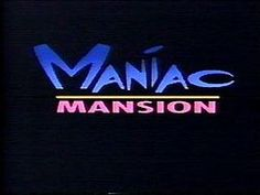 maniac mansion, mansion tv