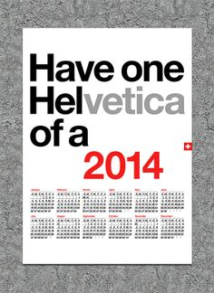 The 2014 version of my Helvetica calendar is now available. Yumalum