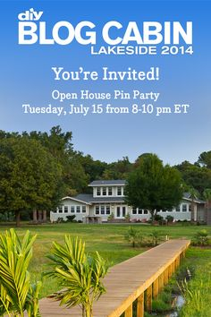 You're invited to a virtual open house this Tuesday, July 15 at 8 pm EST. Chat with DIY Network hosts as we pin our favorite rooms from this year's Blog Cabin.
